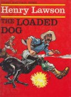 The Loaded Dog - Henry Lawson, Walter Cunningham