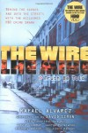 The Wire: Truth Be Told - Rafael Alvarez, Anthony Walton, Laura Lippman, George Pelecanos, Kevin Smith, Lusco Kecken, David Simon