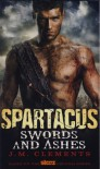 Spartacus: Swords and Ashes - J.M. Clements