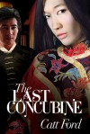 The Last Concubine - Catt Ford