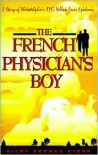 The French Physician's Boy: A Story Of Philadelphia's 1793 Yellow Fever Epidemic - Ellen Norman Stern