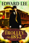 Trolley No. 1852 - Edward Lee