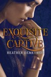 Exquisite Captive - Heather Demetrios