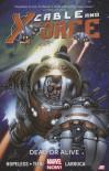 Cable and X-Force, Vol. 2: Dead or Alive - Dennis Hopeless, Salvador Larroca