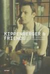 Kippenberger & Friends - Josephine Von Perfall