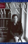 A Biography of Mrs Marty Mann: The First Lady of Alcoholics Anonymous - David R. Brown, Sally Brown