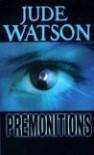 Premonitions - Jude Watson