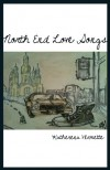 North End Love Songs - Katherena Vermette