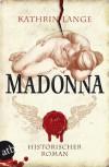 Madonna: Historischer Roman (Engelmörder-Trilogie) (German Edition) - Kathrin Lange