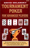 Tournament Poker for Advanced Players - David Sklansky