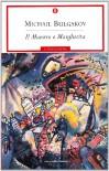 Il Maestro e Margherita - All'amico segreto - Lettera al governo dell'Urss - Mikhail Bulgakov, Maria Serena Prina