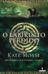 O Labirinto Perdido - Kate Mosse, Ana Lourenço
