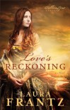 Love's Reckoning (The Ballantyne Legacy Book #1): A Novel - Laura Frantz