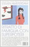 Ritratto di famiglia con superpoteri - Steven Amsterdam