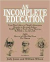 An Incomplete Education: From Plato's Cave to Planck's Constant.Einstein to Gert - Judy Jones and William Wilson