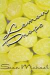 Lemon Drops - Sean Michael