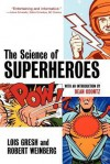 The Science of Superheroes - Lois H. Gresh, Robert E. Weinberg
