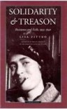 Solidarity and Treason: Resistance and Exile, 1933-40 - Lisa Fittko, Roslyn Theobald