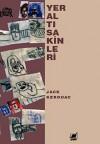 Yeraltısakinleri - Jack Kerouac