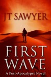 First Wave (The Travis Combs Dystopian Thrillers) - JT Sawyer