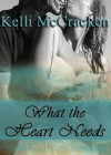 What the Heart Needs (Soulmate, #2) - Kelli McCracken