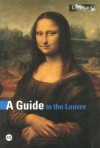 A Guide To The Louvre - Anne Sefrioui, Bérénice Geoffroy-Schneiter, Manuel Jover