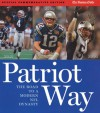 Patriot Way: The Road to a Modern NFL Dynasty - The Boston Globe, The Boston Globe
