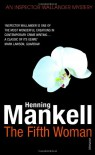 The Fifth Woman: Kurt Wallander - Henning Mankell, Laurie Thompson