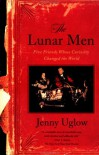 The Lunar Men: Five Friends Whose Curiosity Changed the World - Jenny Uglow