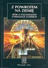 Z powrotem na ziemię. Spór o pochodzenie cywilizacji ludzkich. - Andrzej Kajetan Wróblewski