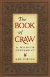 The Book of Craw, A Hobo's Testament - Sam Torode