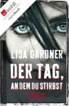 Der Tag, an dem du stirbst (German Edition) - Lisa Gardner, Michael Windgassen