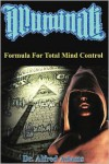 Illuminati Formula for Total Mind Control - Alfred Adams