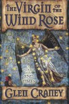 The Virgin of the Wind Rose: A Mystery-Thriller of the End Times - Glen Craney