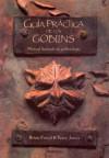Guía Práctica de los Goblins - Brian Froud, Terry Jones
