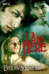 I Am Here (The Meteora Trilogy) - Evelyn Shepherd