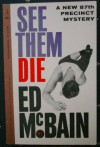 See Them Die (87th Precinct Mystery) - Ed McBain