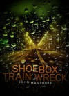 Shoebox Train Wreck - John Mantooth