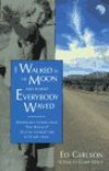 """I Walked to the Moon and Almost Everybody Waved: Remarkable Stories from """"the Waver'S"""" 22-Year Journey for Love and Peace (I Walked to the Moon & Almost Everyone Waved) (Vol 1) - Ed Carlson, Claire Gerus"""