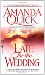 Late for the Wedding - Amanda Quick