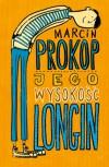 Jego Wysokość Longin - Marcin Prokop