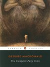 The Complete Fairy Tales (Penguin Classics) - 'George Macdonald',  'U. C. Knoepflmacher'