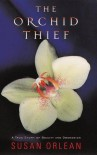 The Orchid Thief - Susan Orlean