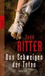 Das Schweigen der Toten - Todd Ritter, Michael Windgassen