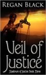 Veil of Justice (Shadows of Justice Series #3) - Regan Black