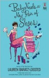 Baby Needs a New Pair of Shoes - Lauren Baratz-Logsted