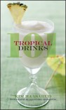 101 Tropical Drinks - Kim Haasarud