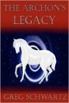 The Archon's Legacy - Greg   Schwartz