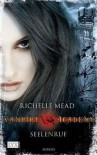 Vampire Academy, Band 5: Seelenruf - Richelle Mead