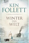 Winter der Welt (The Century Trilogy #2) - Ken Follett
